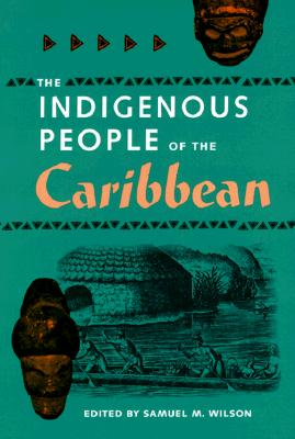 The Indigenous People of the Caribbean By Wilson, Samuel M. (EDT)