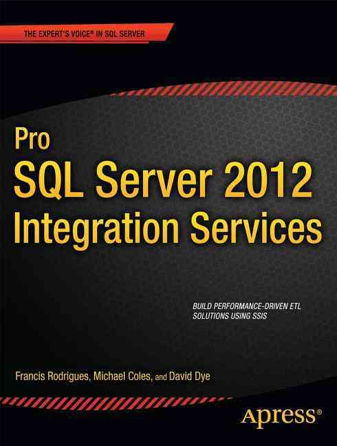 Pro SQL Server 2011 Integration Services By Rodrigues, Francis/ Coles, Michael