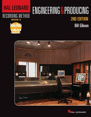 Engineering and Producing By Gibson, Bill